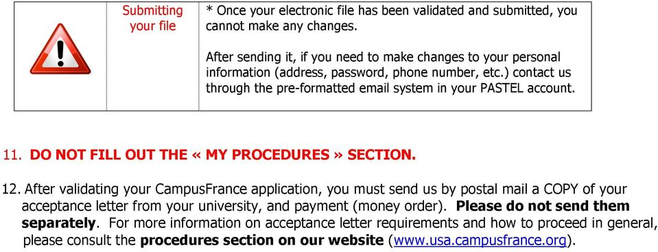 ) contact us through the pre-formatted email system in your PASTEL account. 11. DO NOT FILL OUT THE «MY PROCEDURES» SECTION. 12.