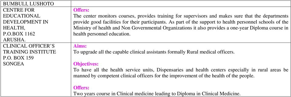 Aims: To upgrade all the capable clinical assistants formally Rural medical officers.