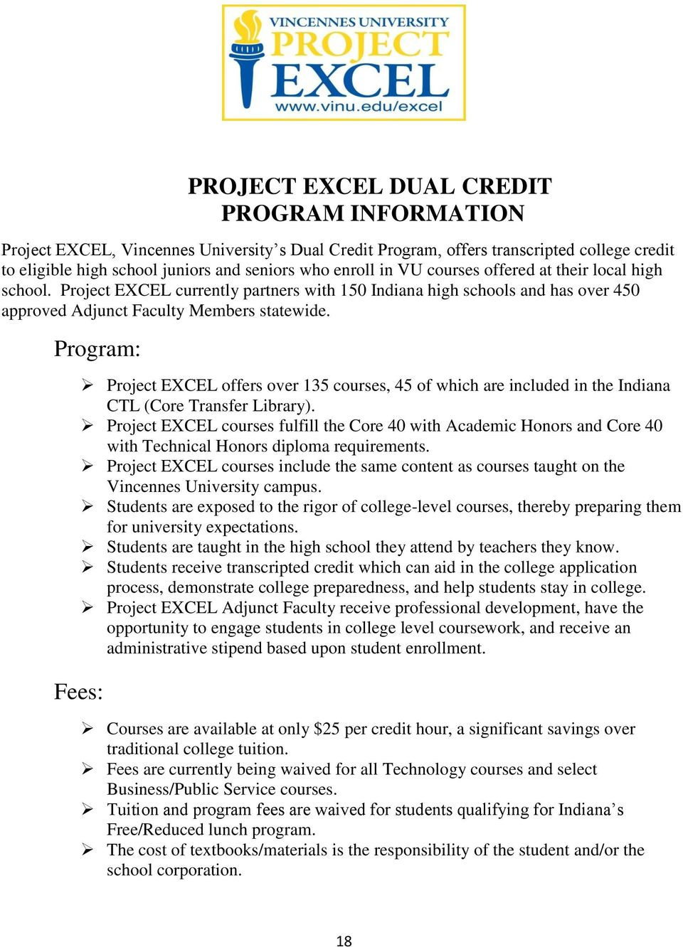 Program: Project EXCEL offers over 135 courses, 45 of which are included in the Indiana CTL (Core Transfer Library).