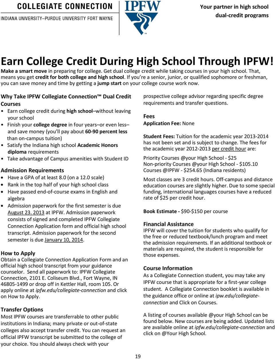 If you re a senior, junior, or qualified sophomore or freshman, you can save money and time by getting a jump start on your college course work now.
