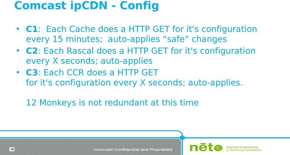 configuration every X seconds; auto-applies C3: Each CCR does a HTTP GET for it's