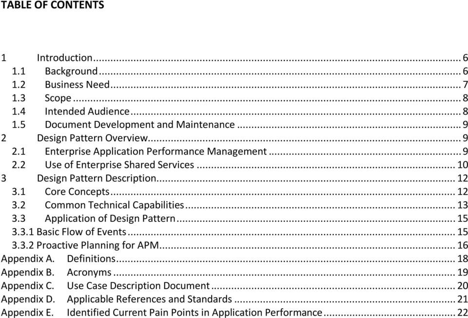 1 Core Concepts... 12 3.2 Common Technical Capabilities... 13 3.3 Application of Design Pattern... 15 3.3.1 Basic Flow of Events... 15 3.3.2 Proactive Planning for APM... 16 Appendix A.