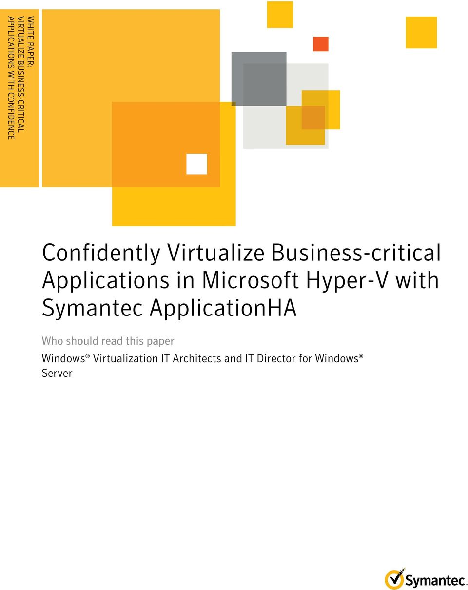 .................... Confidently Virtualize Business-critical Applications in