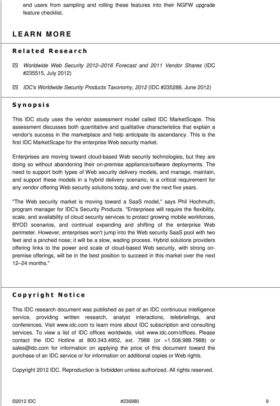 #235288, June 2012) S y n o p s i s This IDC study uses the vendor assessment model called IDC MarketScape.
