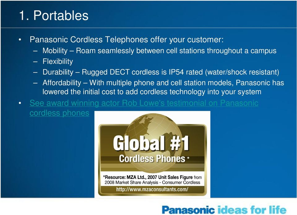 resistant) Affordability With multiple phone and cell station models, Panasonic has lowered the initial