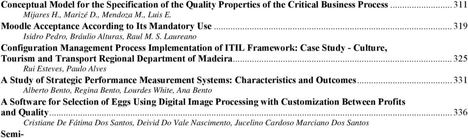 .. 325 Rui Esteves, Paulo Alves A Study of Strategic Performance Measurement Systems: Characteristics and Outcomes.
