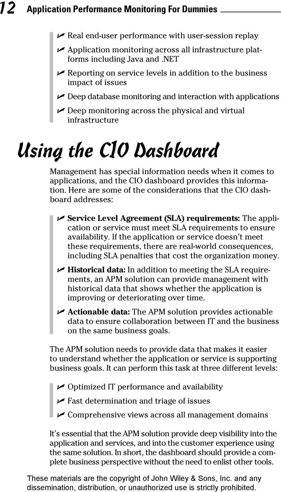 Using the CIO Dashboard Management has special information needs when it comes to applications, and the CIO dashboard provides this information.