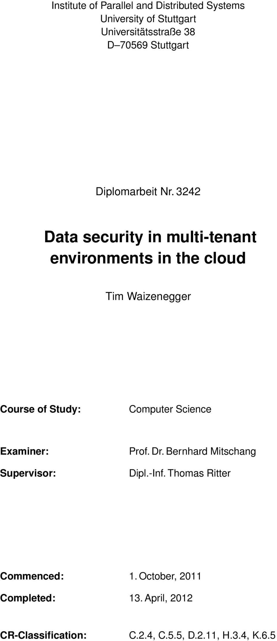 3242 Data security in multi-tenant environments in the cloud Tim Waizenegger Course of Study: Computer