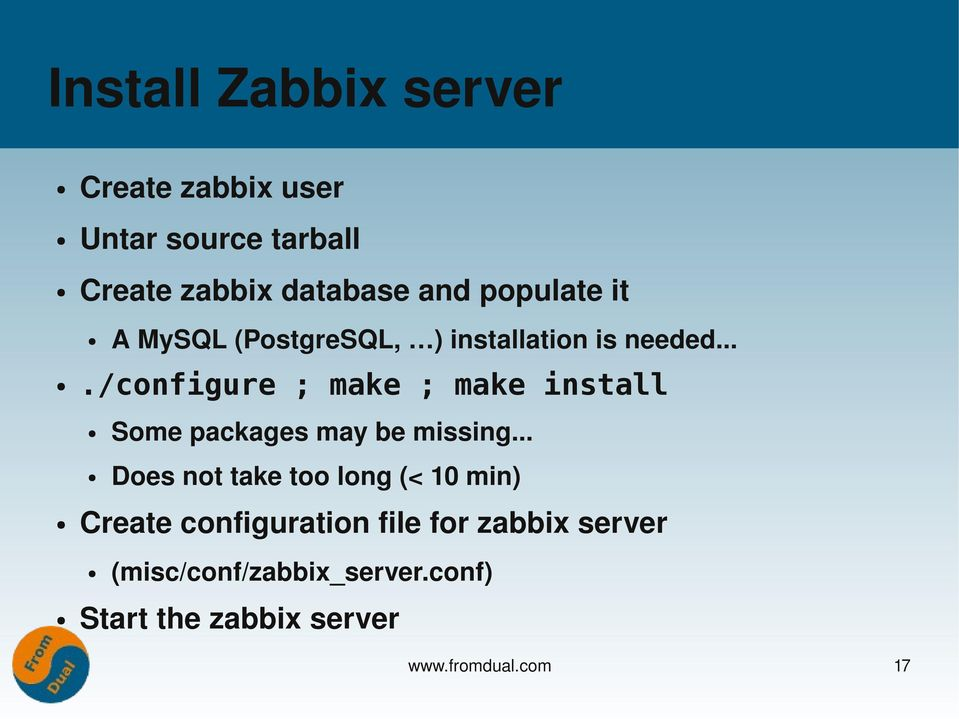.. Does not take too long (< 10 min) Create configuration file for zabbix server A