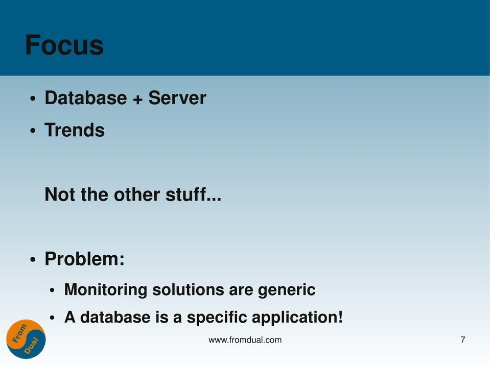 .. Problem: Monitoring solutions