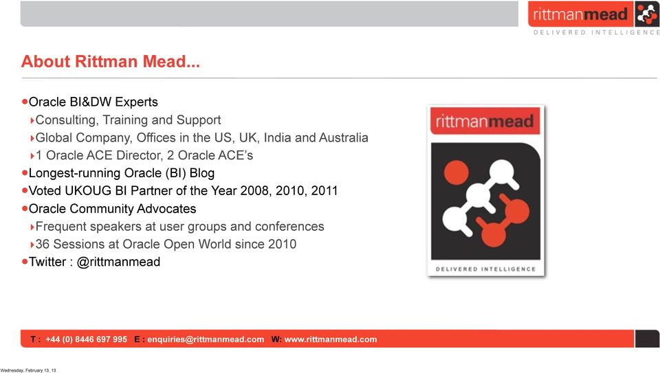 India and Australia 1 Oracle ACE Director, 2 Oracle ACE s Longest-running Oracle (BI) Blog Voted