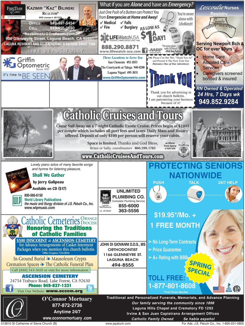 You Patronize One of Our Advertisers www.griffinoptometric.com Thank you for advertising in our church bulletin. I am patronizing your business because of it!