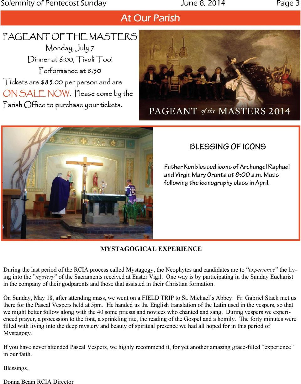 MYSTAGOGICAL EXPERIENCE During the last period of the RCIA process called Mystagogy, the Neophytes and candidates are to experience the living into the mystery of the Sacraments received at Easter