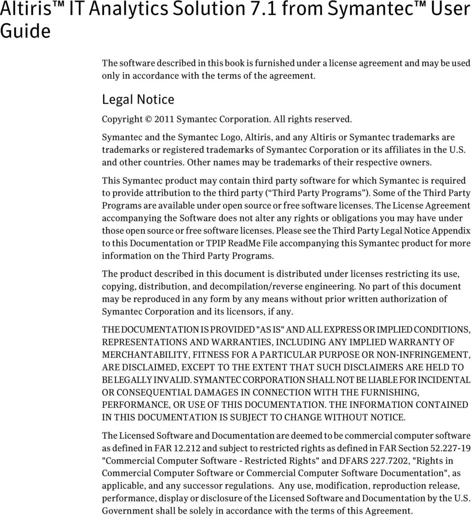 Legal Notice Copyright 2011 Symantec Corporation. All rights reserved.