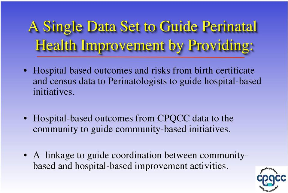 Hospital-based outcomes from CPQCC data to the community to guide