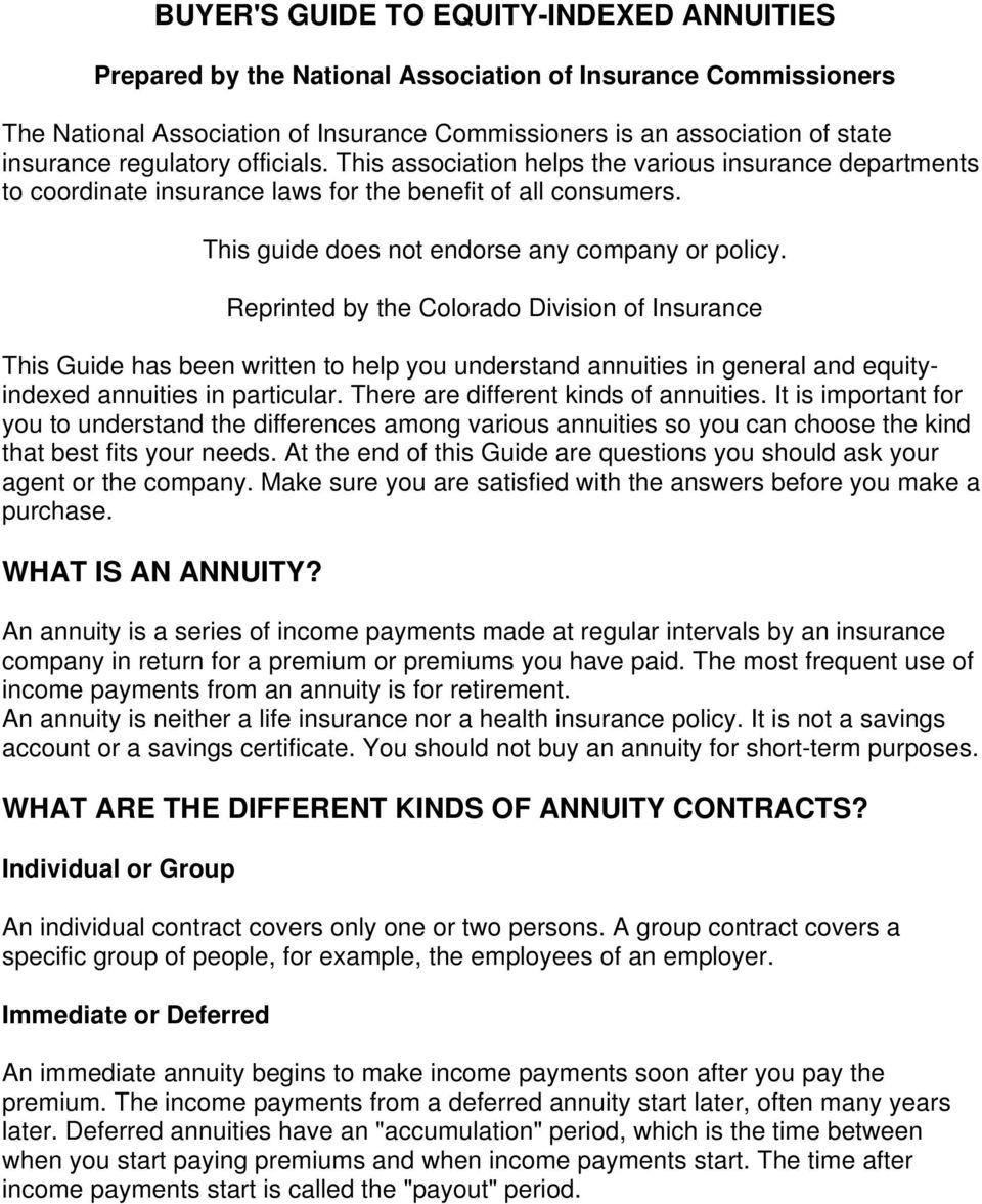 Reprinted by the Colorado Division of Insurance This Guide has been written to help you understand annuities in general and equityindexed annuities in particular.