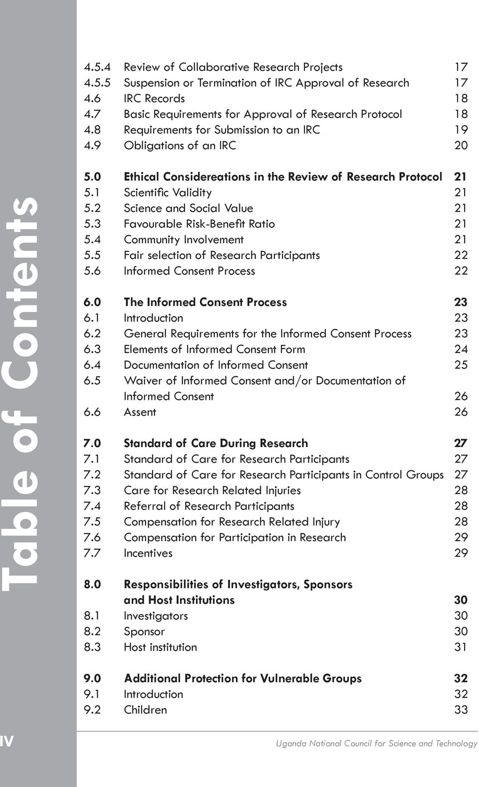 2 Science and Social Value 21 5.3 Favourable Risk-Benefit Ratio 21 5.4 Community Involvement 21 5.5 Fair selection of Research Participants 22 5.6 Informed Consent Process 22 6.