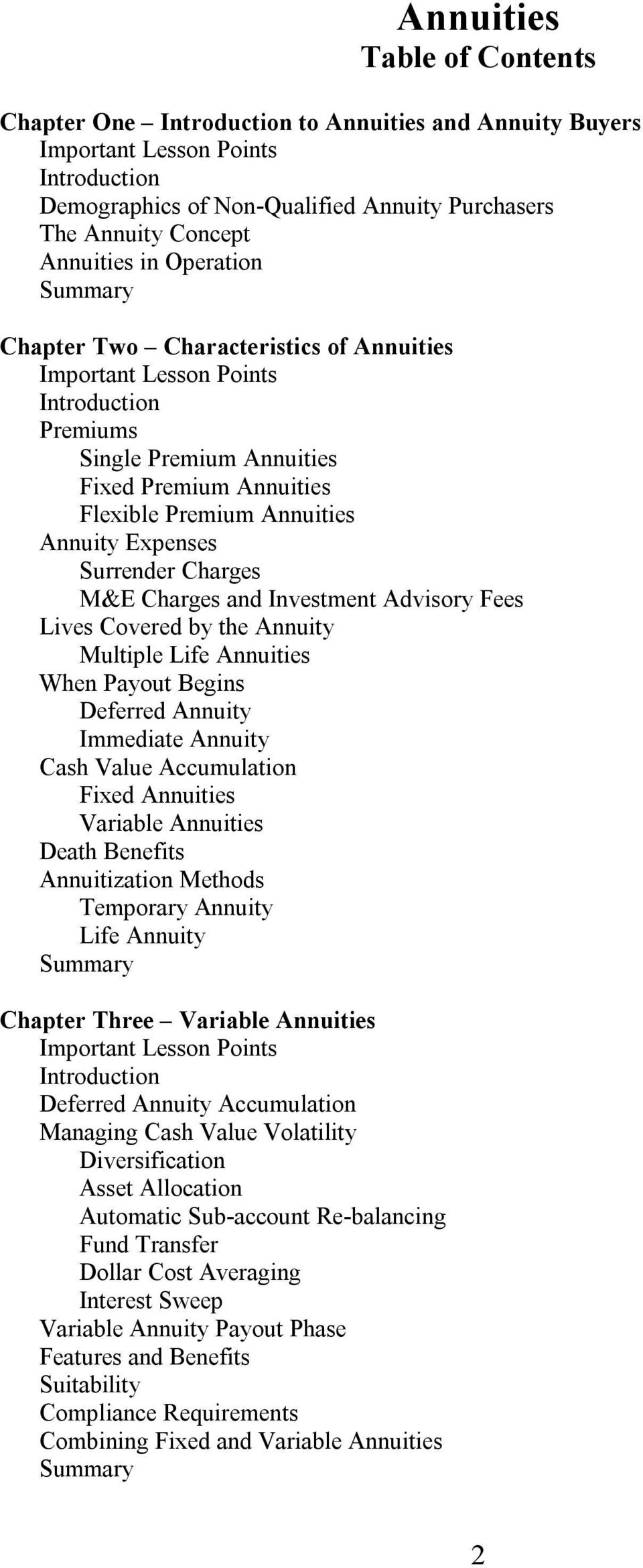 Annuity Expenses Surrender Charges M&E Charges and Investment Advisory Fees Lives Covered by the Annuity Multiple Life Annuities When Payout Begins Deferred Annuity Immediate Annuity Cash Value