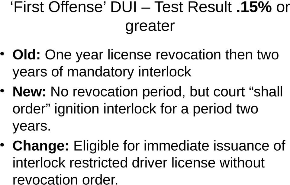interlock New: No revocation period, but court shall order ignition interlock