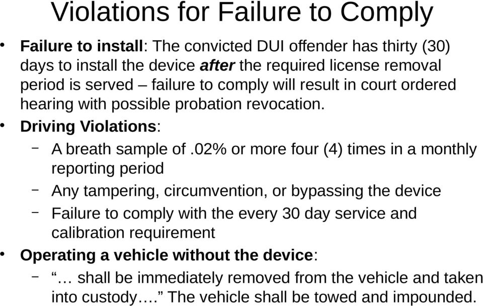 02% or more four (4) times in a monthly reporting period Any tampering, circumvention, or bypassing the device Failure to comply with the every 30 day service