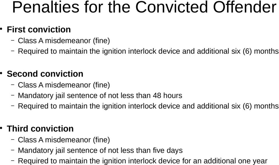 hours Required to maintain the ignition interlock device and additional six (6) months Third conviction Class A misdemeanor