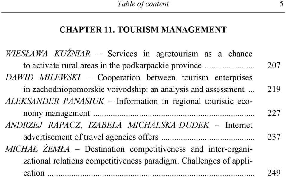.. 207 DAWID MILEWSKI Cooperation between tourism enterprises in zachodniopomorskie voivodship: an analysis and assessment.