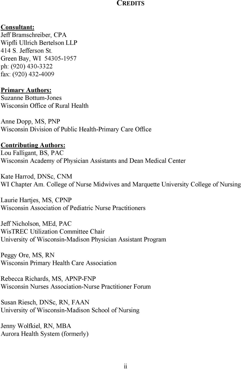 Care Office Contributing Authors: Lou Falligant, BS, PAC Wisconsin Academy of Physician Assistants and Dean Medical Center Kate Harrod, DNSc, CNM WI Chapter Am.