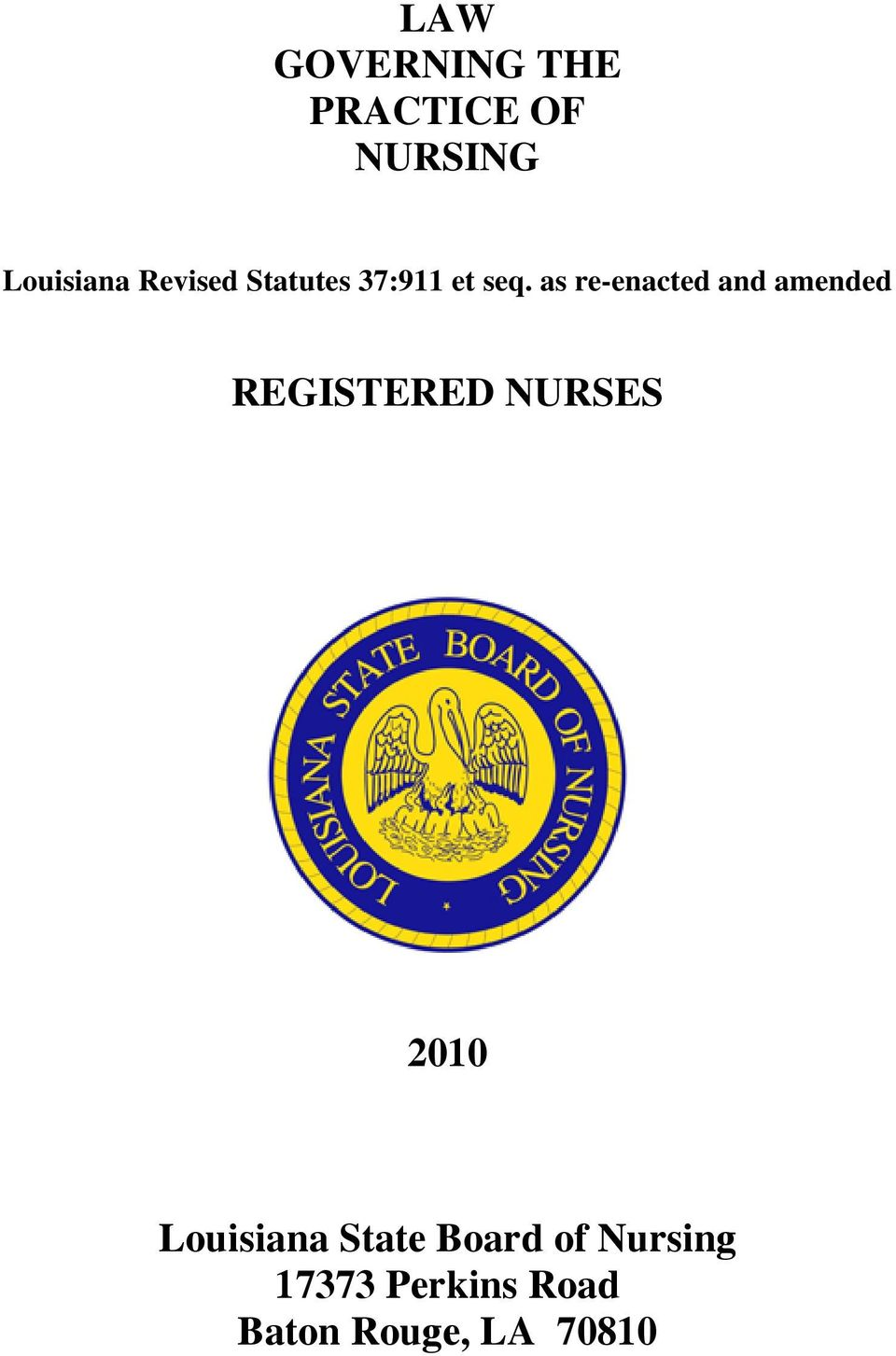 as re-enacted and amended REGISTERED NURSES 2010