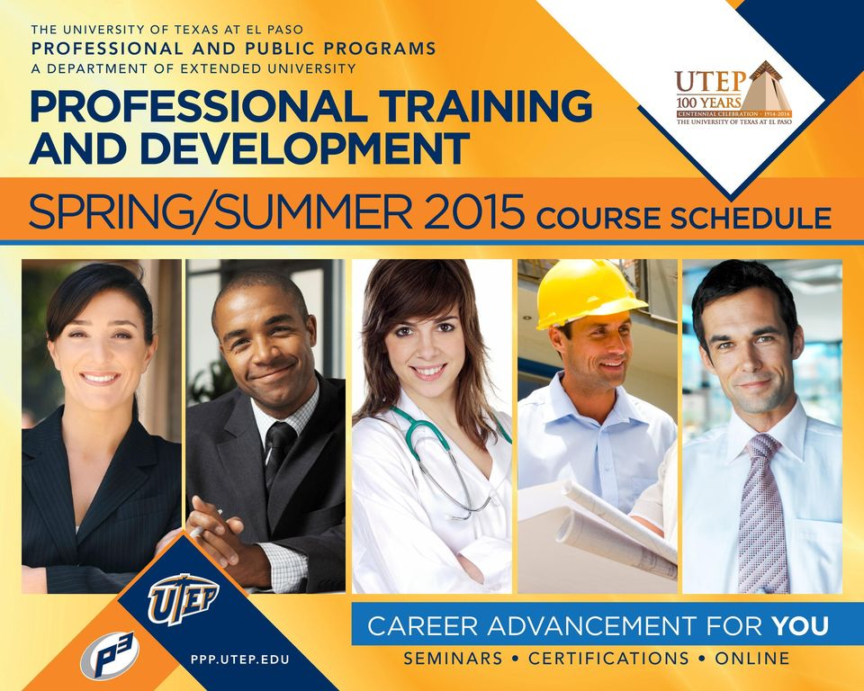 PROFESSIONAL TRAINING AND DEVELOPMENT SPRING/SUMMER 2015 COURSE SCHEDULE CAREER
