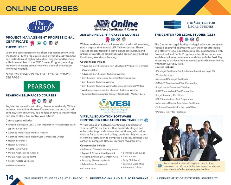 PEARSON SELF-PACED COURSES Register today and start taking classes immediately. With an internet connection, these online courses can be accessed anytime, from anywhere.