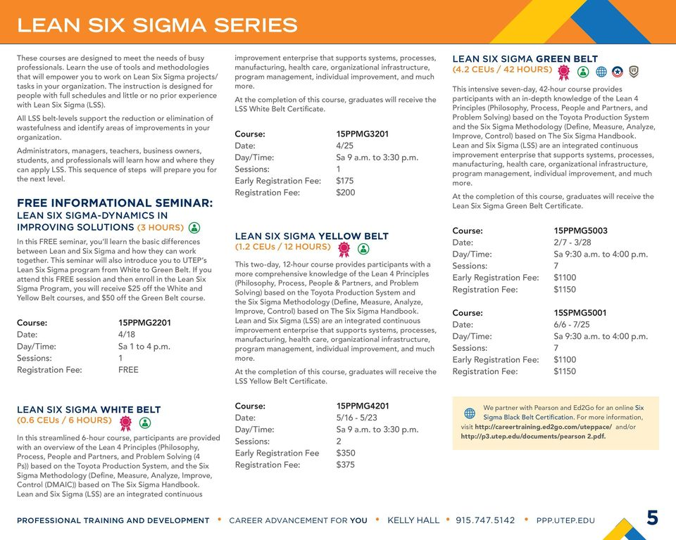 The instruction is designed for people with full schedules and little or no prior experience with Lean Six Sigma (LSS).