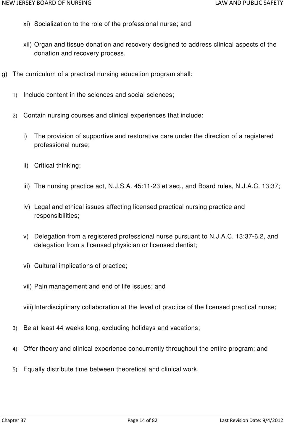 provision of supportive and restorative care under the direction of a registered professional nurse; ii) Critical thinking; iii) The nursing practice act, N.J.S.A. 45:11-23 et seq.