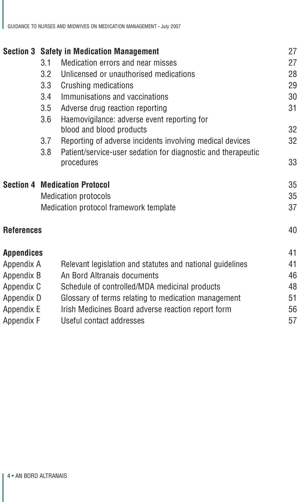 8 Patient/service-user sedation for diagnostic and therapeutic procedures 33 Section 4 Medication Protocol 35 Medication protocols 35 Medication protocol framework template 37 References 40