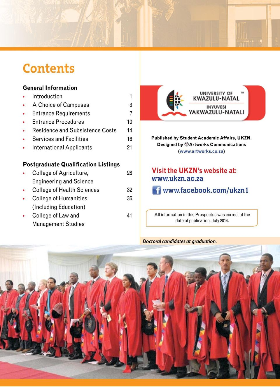(Including Education) College of Law and 41 Management Studies Published by Student Academic Affairs, UKZN. Designed by Artworks Communications (www.artworks.co.