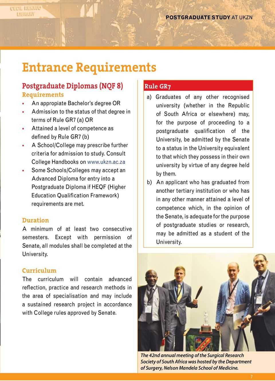 za Some Schools/Colleges may accept an Advanced Diploma for entry into a Postgraduate Diploma if HEQF (Higher Education Qualification Framework) requirements are met.