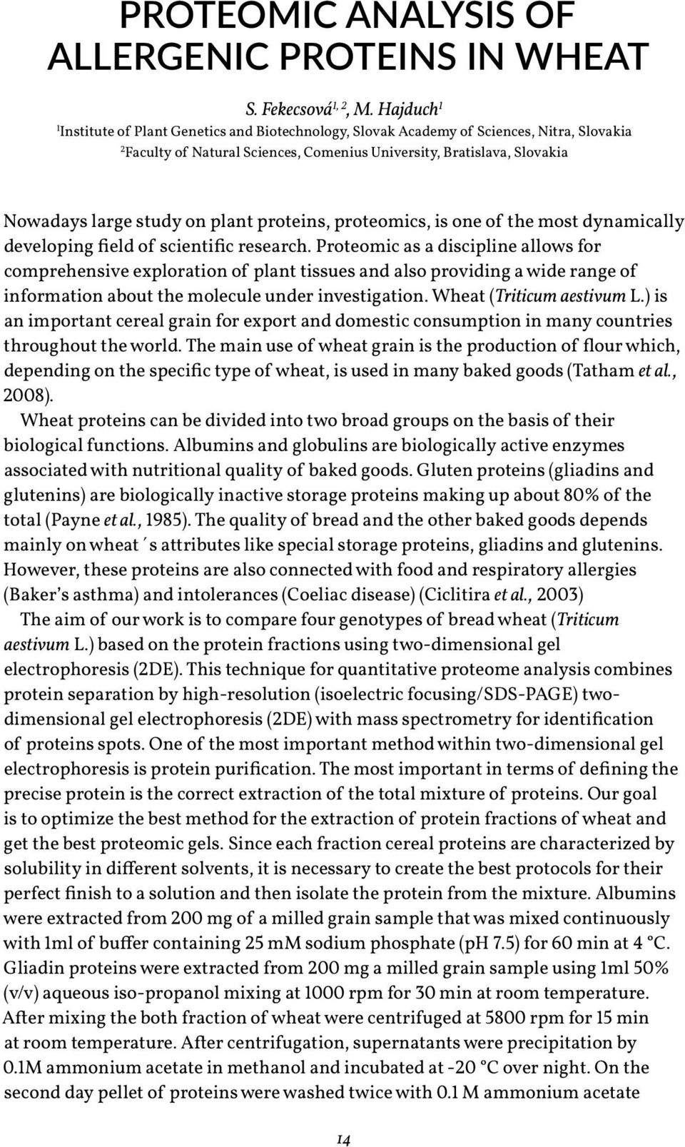 plant proteins, proteomics, is one of the most dynamically developing field of scientific research.