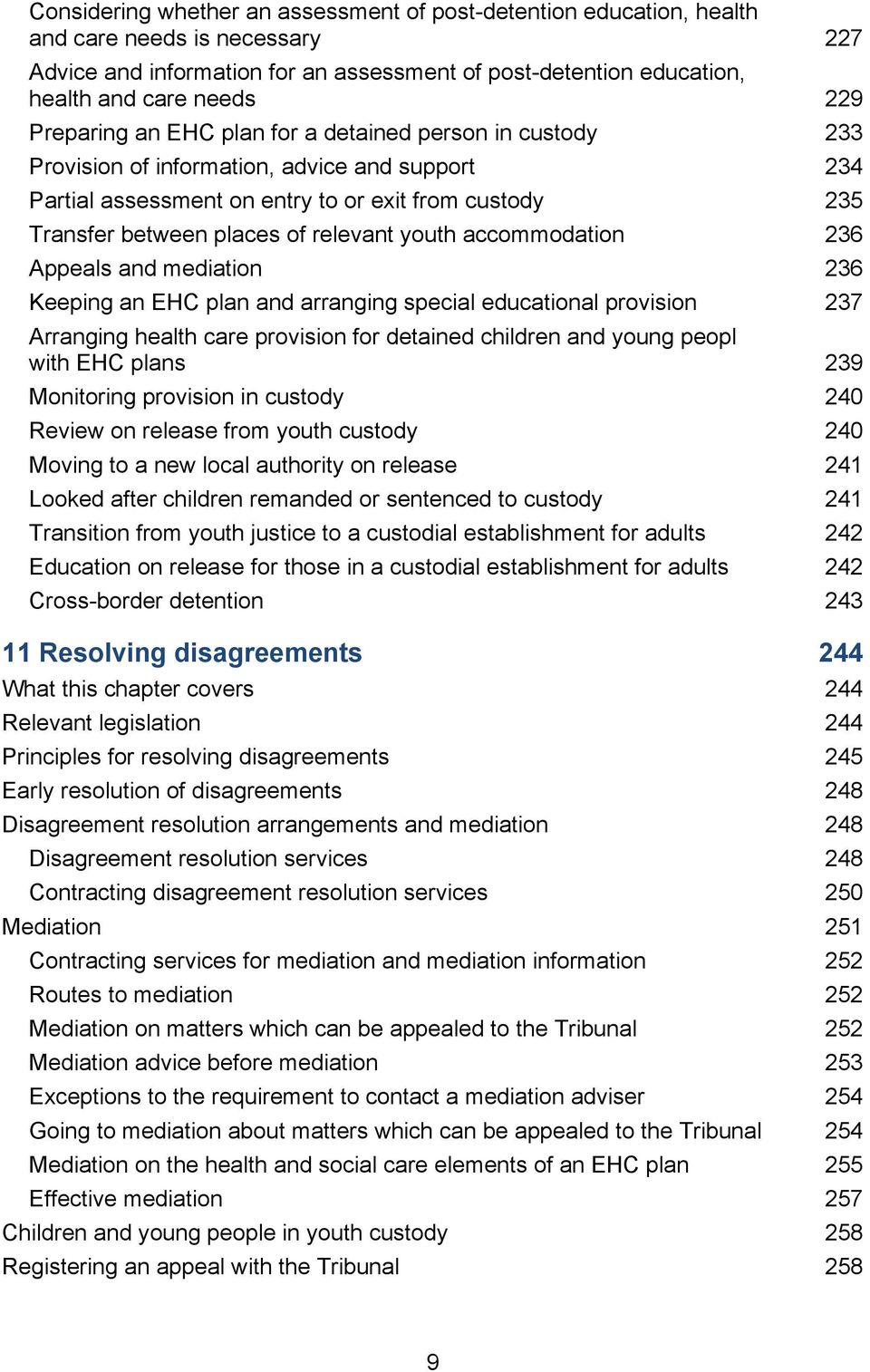 youth accommodation 236 Appeals and mediation 236 Keeping an EHC plan and arranging special educational provision 237 Arranging health care provision for detained children and young peopl with EHC