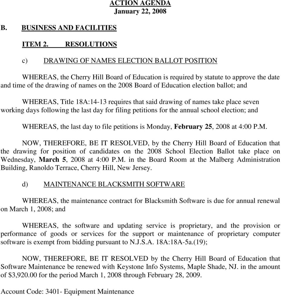Education election ballot; and WHEREAS, Title 18A:14-13 requires that said drawing of names take place seven working days following the last day for filing petitions for the annual school election;
