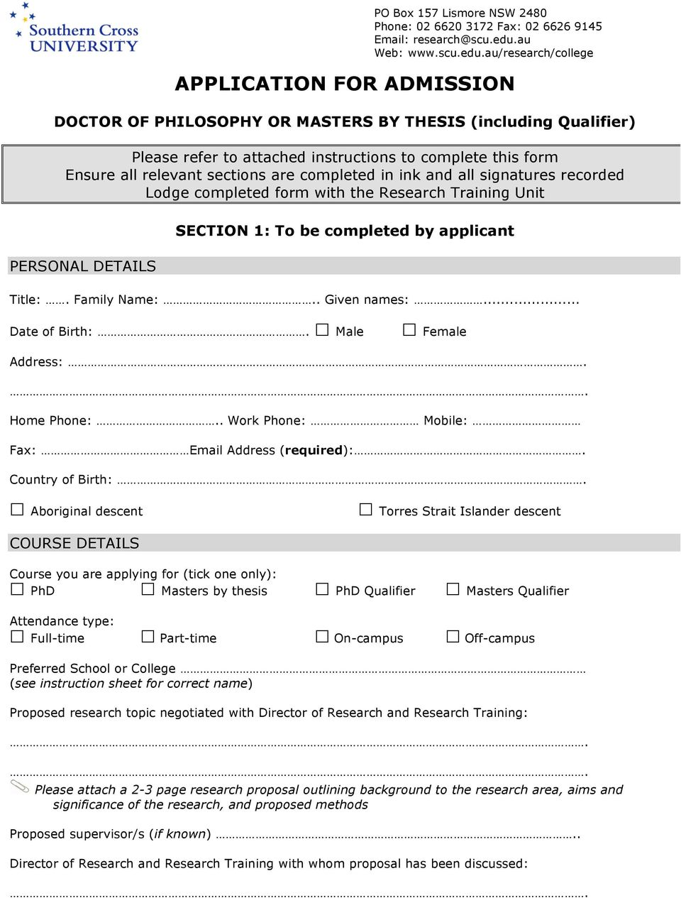 au/research/college APPLICATION FOR ADMISSION DOCTOR OF PHILOSOPHY OR MASTERS BY THESIS (including Qualifier) Please refer to attached instructions to complete this form Ensure all relevant sections