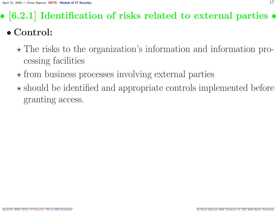 Control: The risks to the organization s information and information processing facilities from business processes