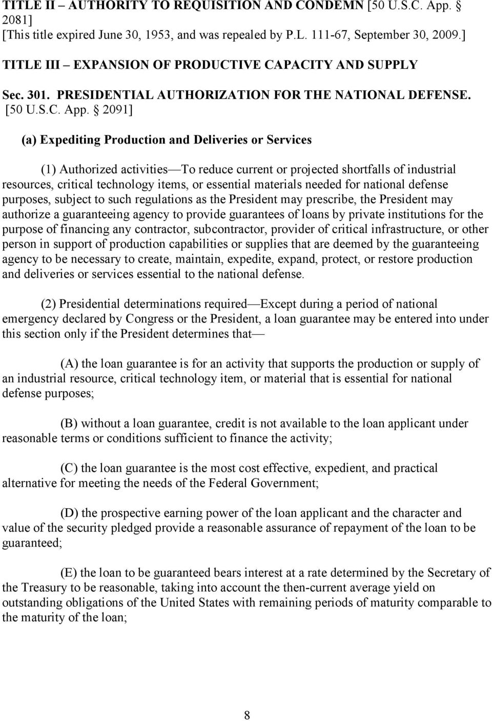 2091] (a) Expediting Production and Deliveries or Services (1) Authorized activities To reduce current or projected shortfalls of industrial resources, critical technology items, or essential