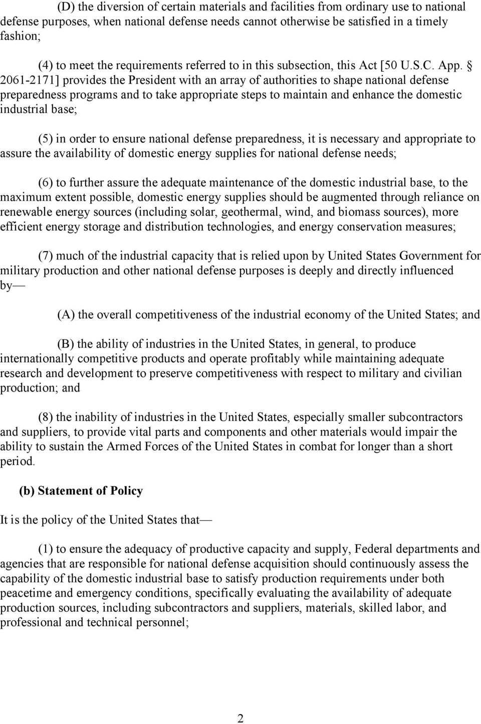 2061-2171] provides the President with an array of authorities to shape national defense preparedness programs and to take appropriate steps to maintain and enhance the domestic industrial base; (5)