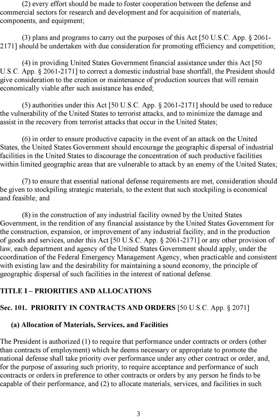 2061-2171] should be undertaken with due consideration for promoting efficiency and competition; (4) in providing United States Government financial assistance under this Act [50 U.S.C. App.