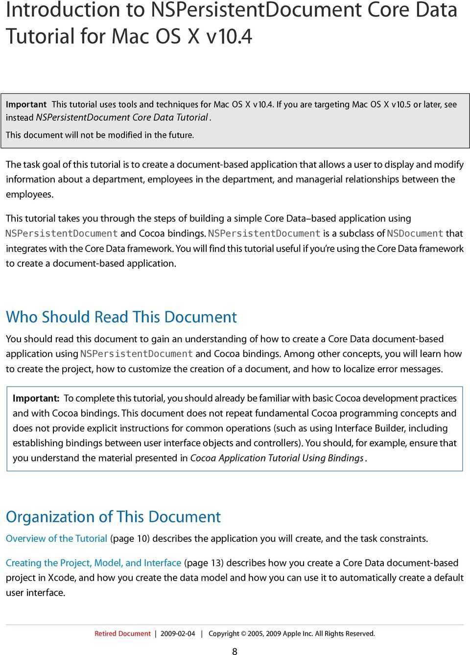 The task goal of this tutorial is to create a document-based application that allows a user to display and modify information about a department, employees in the department, and managerial