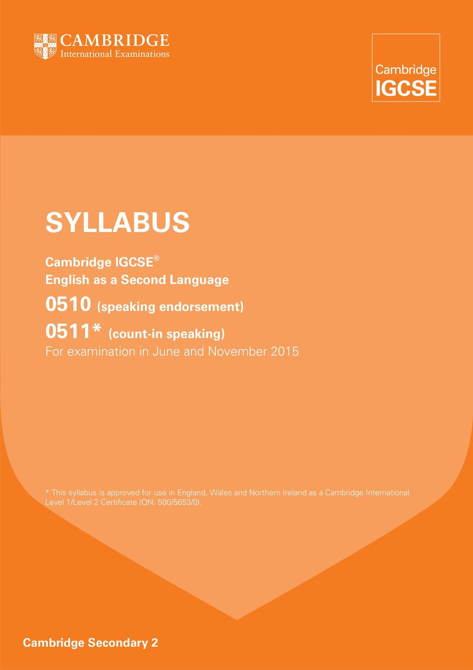 * This syllabus is approved for use in England, Wales and Northern Ireland as a