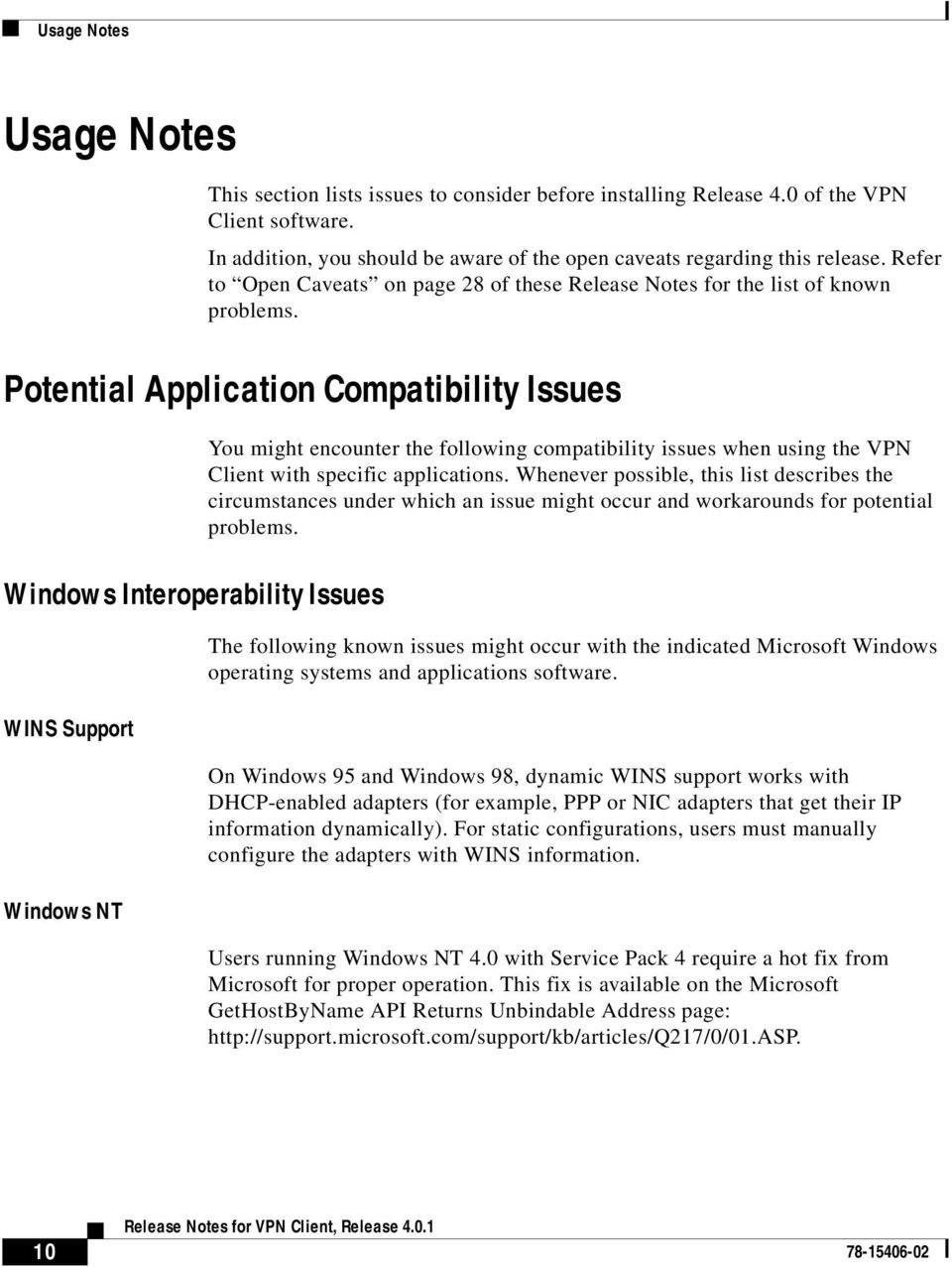 Potential Application Compatibility Issues You might encounter the following compatibility issues when using the VPN Client with specific applications.