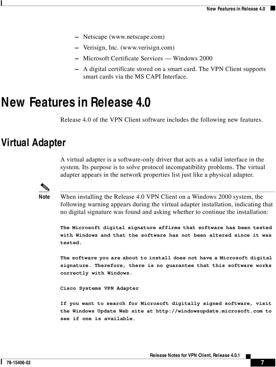 Virtual Adapter A virtual adapter is a software-only driver that acts as a valid interface in the system. Its purpose is to solve protocol incompatibility problems.