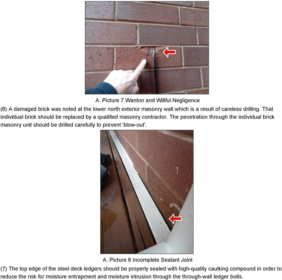The penetration through the individual brick masonry unit should be drilled carefully to prevent 'blow-out'. A.