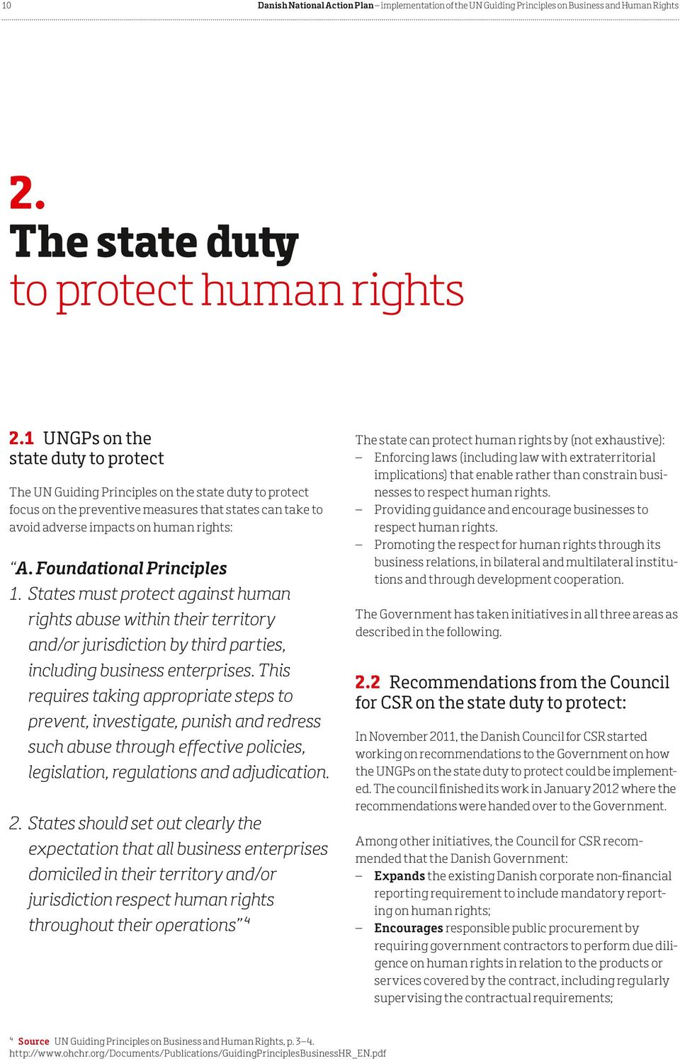 Foundational Principles 1. States must protect against human rights abuse within their territory and/or jurisdiction by third parties, including business enterprises.