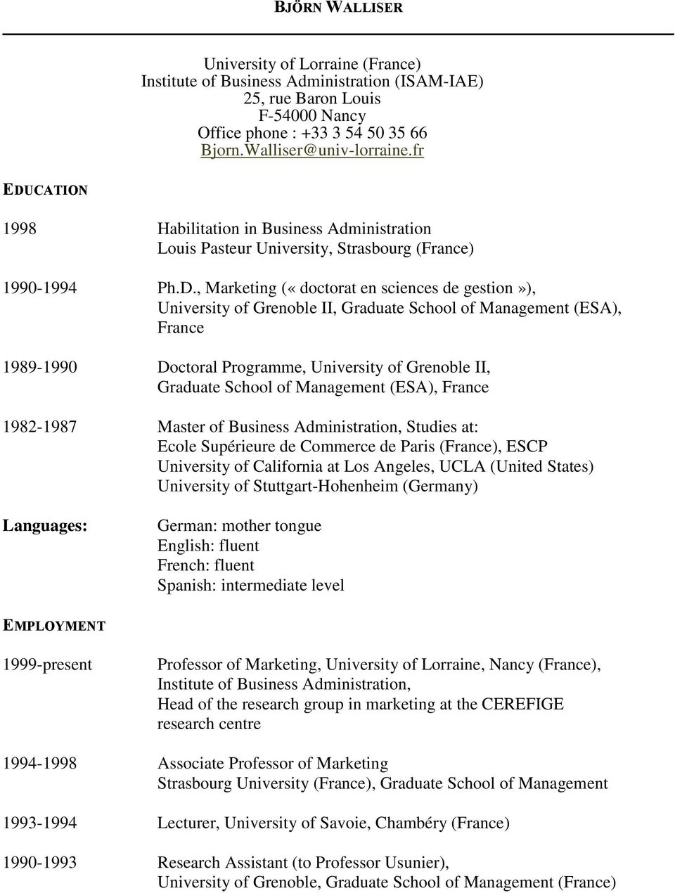 CATION 1998 Habilitation in Business Administration Louis Pasteur University, Strasbourg (France) 1990-1994 Ph.D.